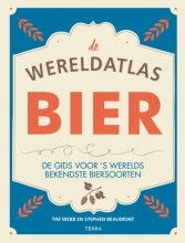 Stephen Beaumont Tim Webb, De wereldatlas Bier