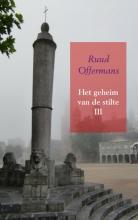 Ruud  Offermans Het geheim van de stilte III