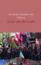 Sonja van den Ende , De dwaze moeders van Odessa