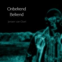 Jeroen Van Oort , Onbekend Bekend