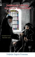 Trijntje Zegers-Venema , Johannes Calvijn, een grote hervormer