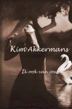 Kim  Akkermans Ik ook van jou...