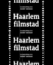 Harry Hosman Haarlem Filmstad