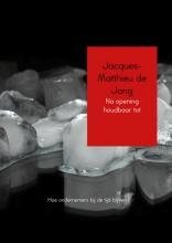 Jacques-Matthieu de Jong Na opening houdbaar tot