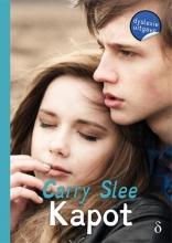 Carry Slee , Kapot