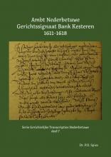 P.D. Spies , Ambt Nederbetuwe Gerichtssignaat Kesteren 1611-1618