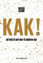 Maison Slash , KAK!