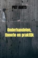 Piet Aarts , Onderhandelen, theorie en praktijk