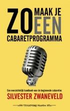 Silvester Zwaneveld , Zo maak je een cabaretprogramma