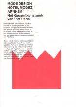 José  Teunissen, Hanka van der Voet MODE DESIGN HOTEL MODEZ ARNHEM - PIET PARIS