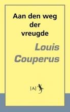 Louis Couperus , Aan den weg der vreugde