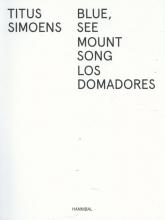 Flor Declercq Titus Simoens, Blue, See - Mount Song - Los Domadores