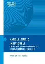 Maarten J.M. Merkx , Individuele cognitieve gedragstherapie bij middelengebruik en gokken