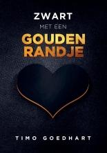 Timo Goedhart , Zwart met een gouden randje