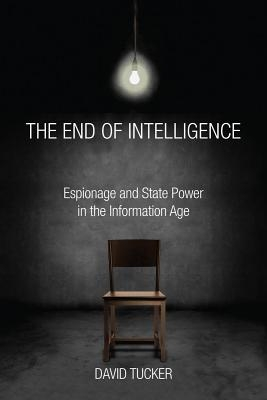 David Tucker,The End of Intelligence