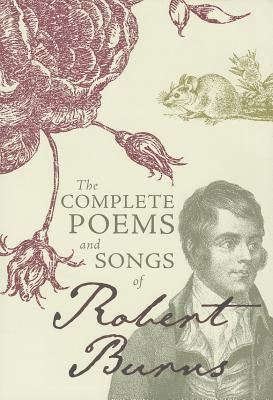 Robert Burns,The Complete Poems and Songs of Robert Burns