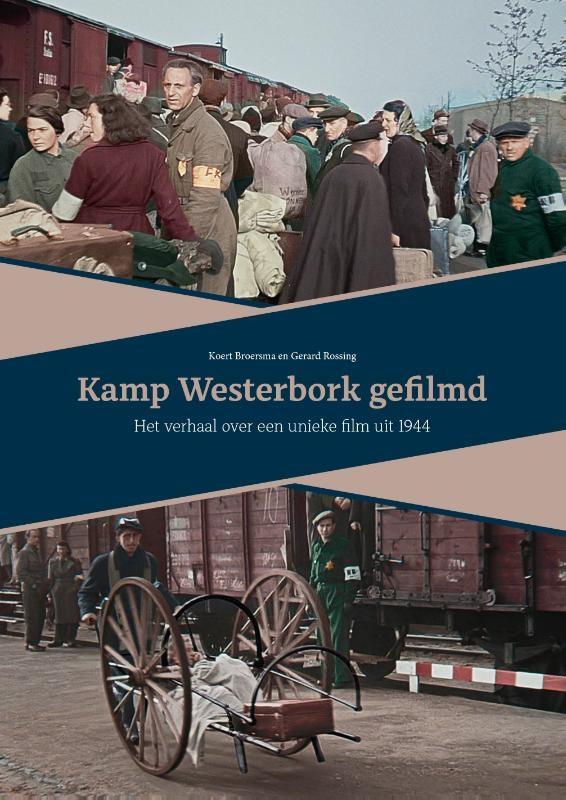 Koert Broersma, Gerard Rossing,Kamp Westerbork gefilmd