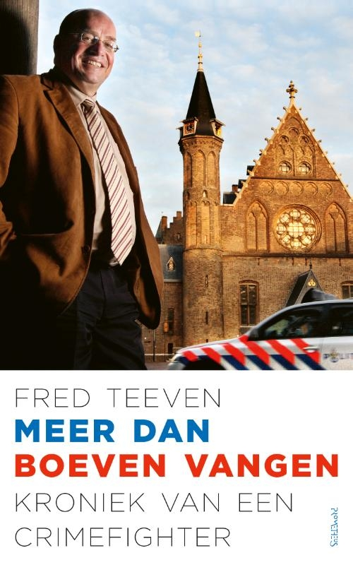 Fred  Teeven,Meer dan boeven vangen