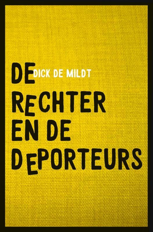 Dick de Mildt,De rechter en de deporteurs