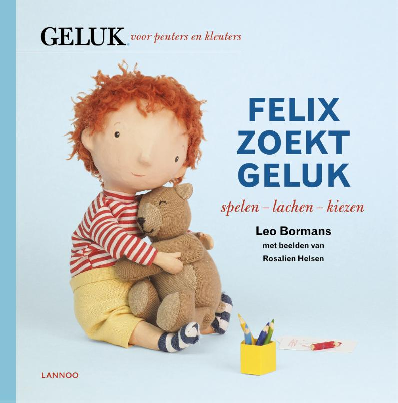 Leo Bormans,Felix zoekt geluk: spelen - lachen - kiezen