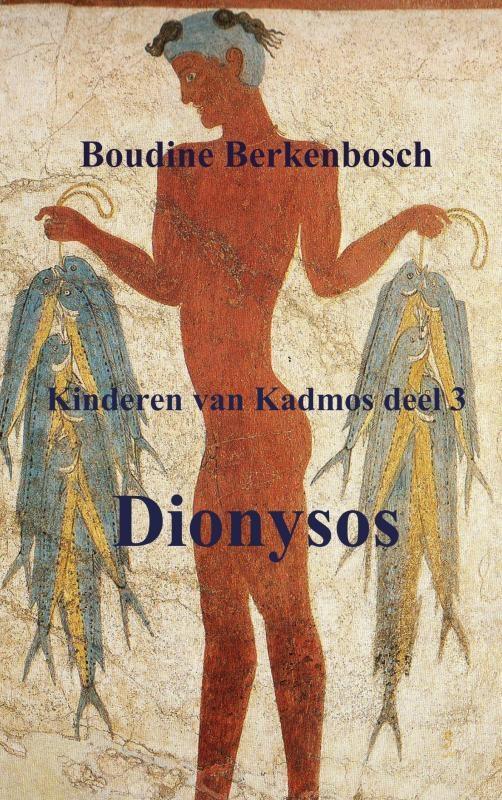 Boudine Berkenbosch,Dionysos