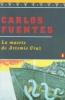 Fuentes, Carlos,LA Muerte De Artemio Cruz