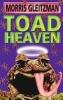 Gleitzman, Morris,Toad Heaven
