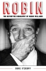 Dave  Itzkoff ,Robin: The Definitive Biography of Robin Williams