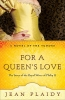 Jean Plaidy,For a Queen`s Love