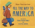 Yaccarino, Dan,All the Way to America