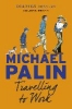 Palin, Michael,Travelling to Work