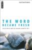 Dale Ralph Davis,The Word Became Fresh