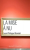 Jean-Philippe  Blondel,La mise a nu