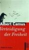 Camus, Albert,Verteidigung der Freiheit