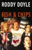 Doyle, Roddy,Fish und Chips