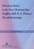 Jean Ward,Christian Poetry in the Post-Christian Day: Geoffrey Hill, R. S. Thomas, Elizabeth Jennings