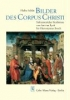 Schlie, Heike,Bilder des Corpus Christi