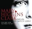 Higgins Clark, Mary,Wenn du noch lebst
