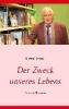 Dressel, Dietmar,Der Zweck unseres Lebens