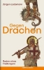 Lodemann, Jürgen,Gegen Drachen