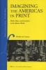 <b>Michiel  Van Groesen</b>,Imagining the Americas in Print