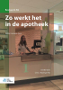 J.R. Mentink, C.R.C. Huizinga-Arp,Zo werkt het in de apotheek