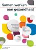 <b>Joost van Iersel, Dienie van Wijngaarden-de Bodt</b>,Samen werken aan gezondheid