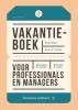 <b>.  (red.)</b>,Vakantieboek voor professionals en managers 2019