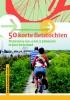 <b>Diederik  Monch, Janny de Boer</b>,50 korte fietstochten in Nederland