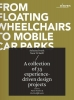 <b>P.  Desmet, R.  Schifferstein</b>,From floating wheelchairs to mobile car parks