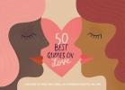 Annemarie van Gaal, Heleen  Dura-van Oord,50 Best Quotes on Love