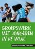 Jolanda  Sonneveld, Judith  Metz,Groepswerk met jongeren in de wijk