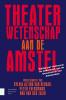 Theaterwetenschap aan de Amstel,vijfitg jaar onderzoek en onderwijs