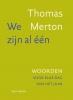 Thomas  Merton ,We zijn al één